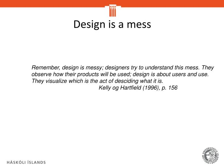 Design is a mess