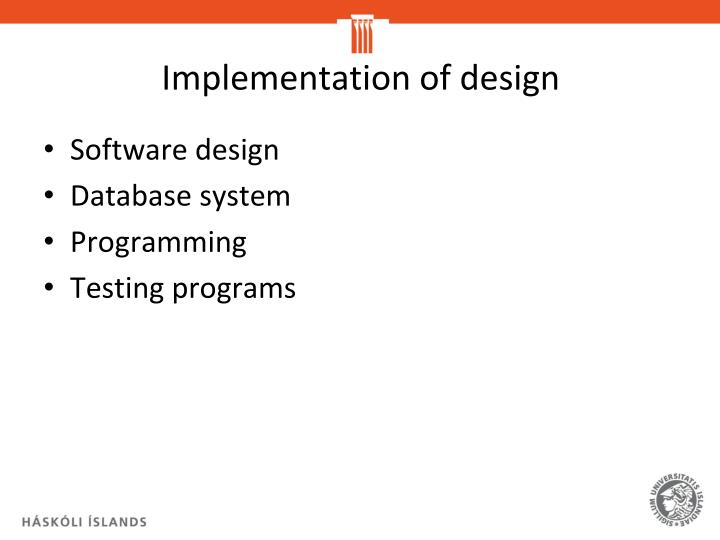 Implementation of design