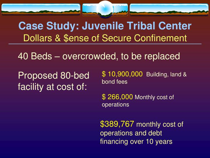 Case Study: Juvenile Tribal Center