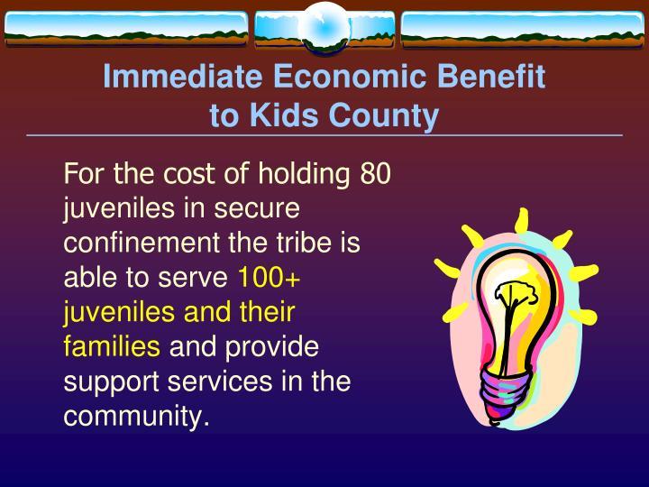 Immediate Economic Benefit