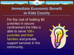 immediate economic benefit to kids county