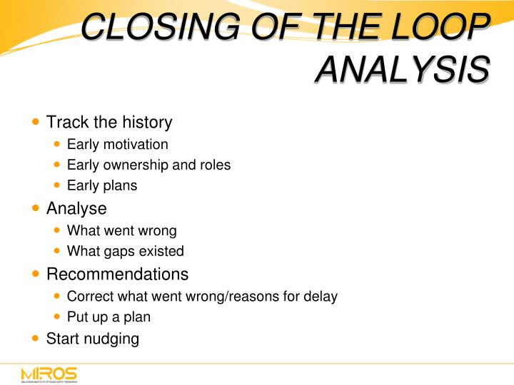 CLOSING OF THE LOOP ANALYSIS