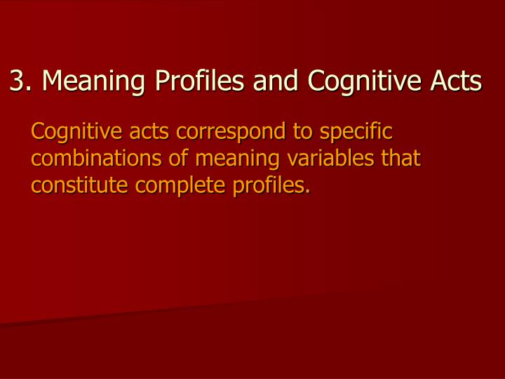 3. Meaning Profiles and Cognitive Acts