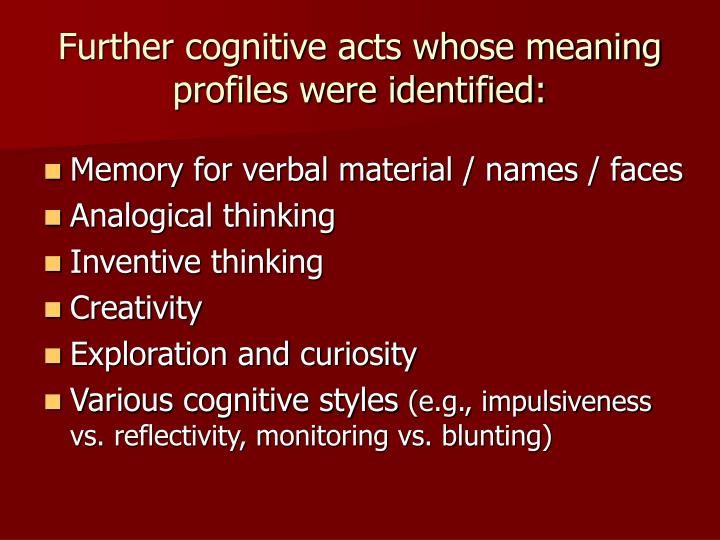 Further cognitive acts whose meaning profiles were identified: