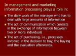 in management and marketing information processing plays a role in