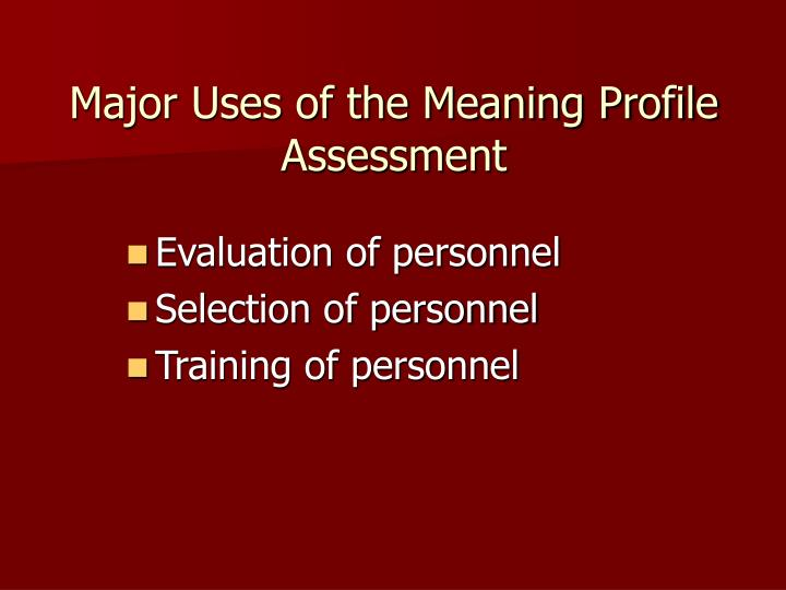 Major Uses of the Meaning Profile Assessment