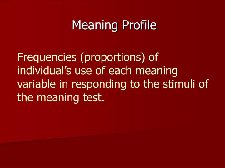 Meaning Profile