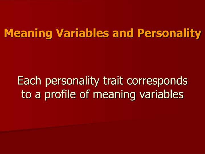 Meaning Variables and Personality