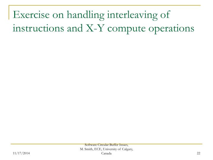 Exercise on handling interleaving of instructions and X-Y compute operations