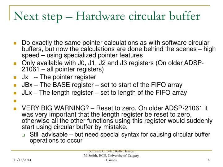 Next step – Hardware circular buffer