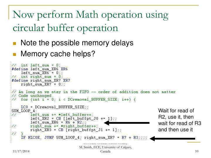 Now perform Math operation using circular buffer operation