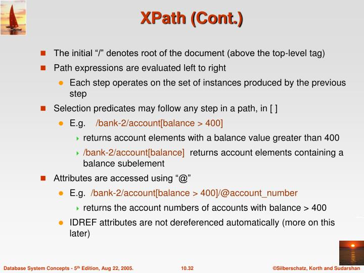 """The initial """"/"""" denotes root of the document (above the top-level tag)"""