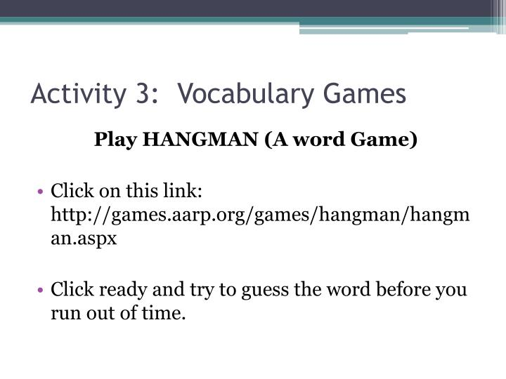 Activity 3:  Vocabulary Games