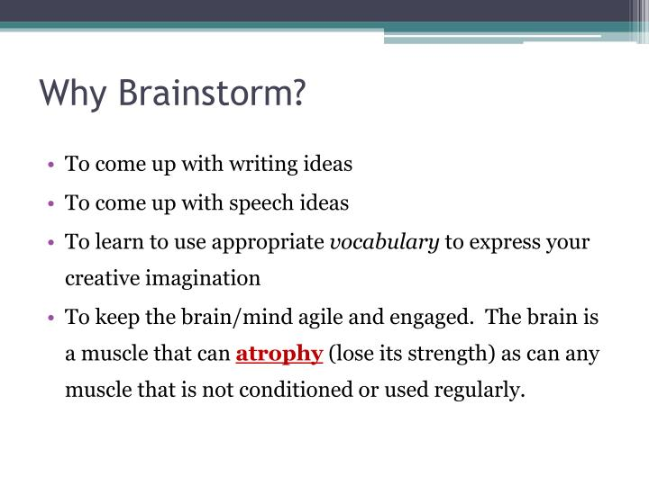 Why Brainstorm?