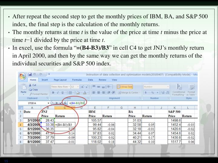 After repeat the second step to get the monthly prices of IBM, BA, and S&P 500 index, the final step is the calculation of the monthly returns.