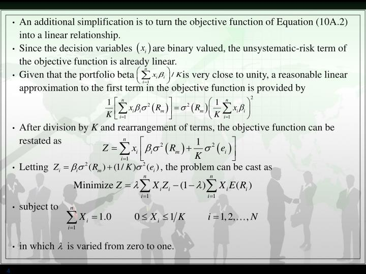 An additional simplification is to turn the objective function of Equation (10A.2) into a linear relationship.