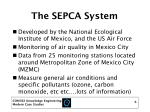 the sepca system