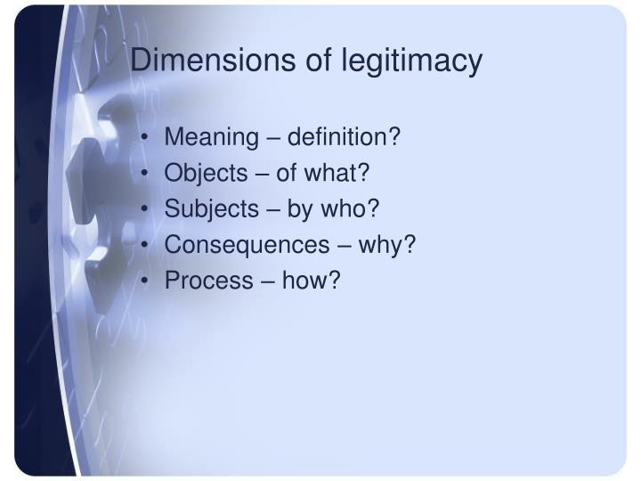 Dimensions of legitimacy