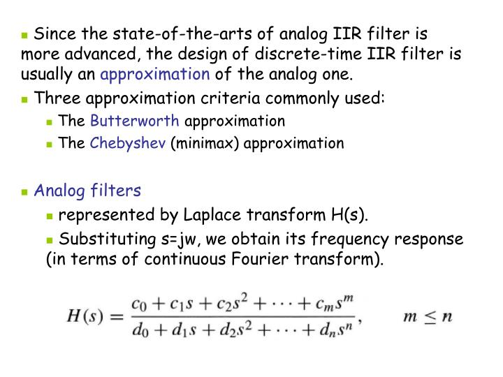 Since the state-of-the-arts of analog IIR filter is more advanced, the design of discrete-time IIR filter is usually an
