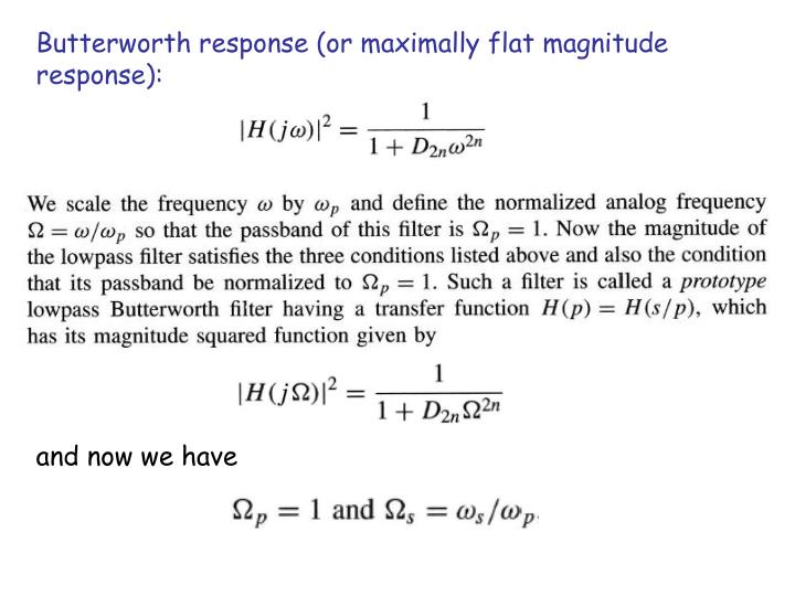 Butterworth response (or maximally flat magnitude response):