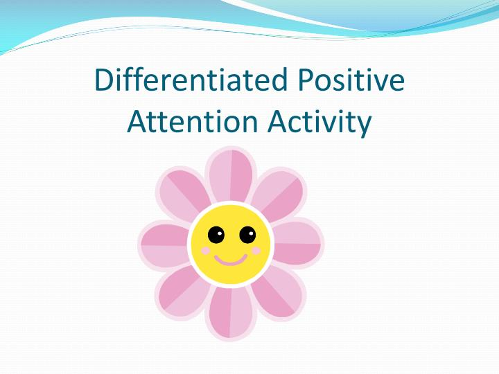 Differentiated Positive Attention Activity