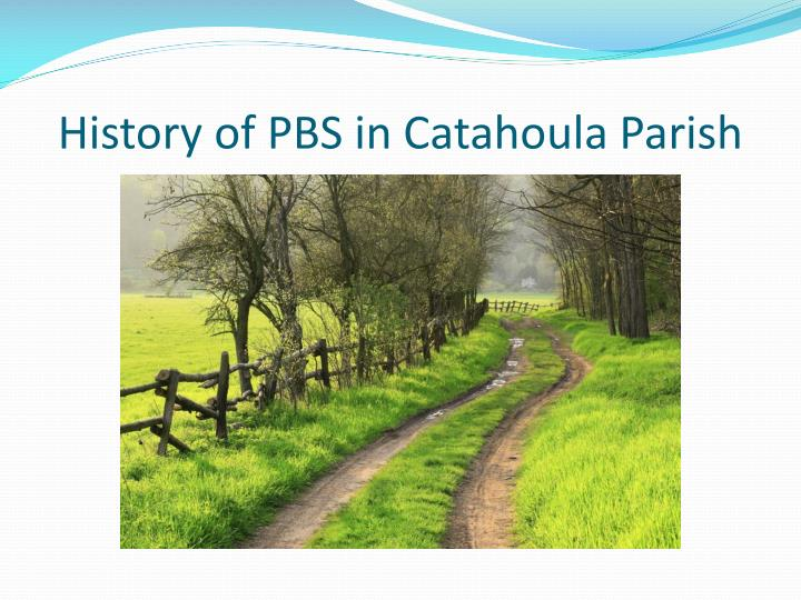 History of PBS in Catahoula Parish