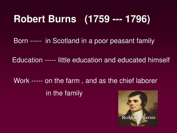 Robert Burns   (1759 --- 1796)