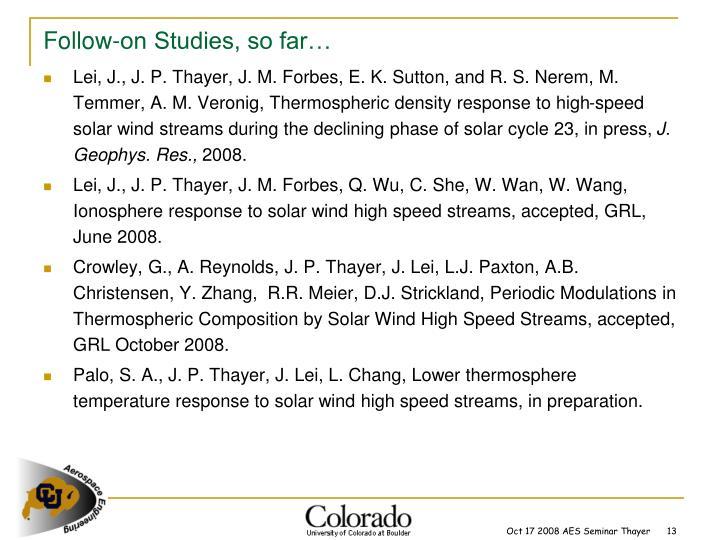 Follow-on Studies, so far…