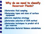 why do we need to classify reservoir fluids