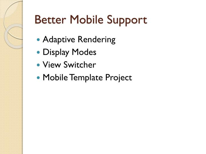 Better Mobile Support