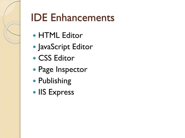 IDE Enhancements