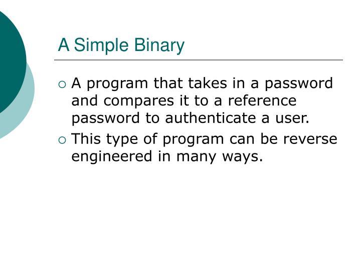 A Simple Binary