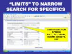 limits to narrow search for specifics