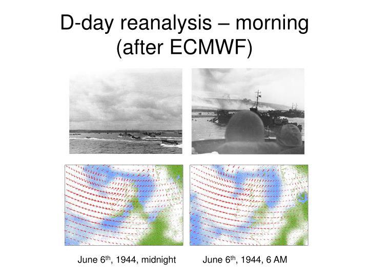 D-day reanalysis