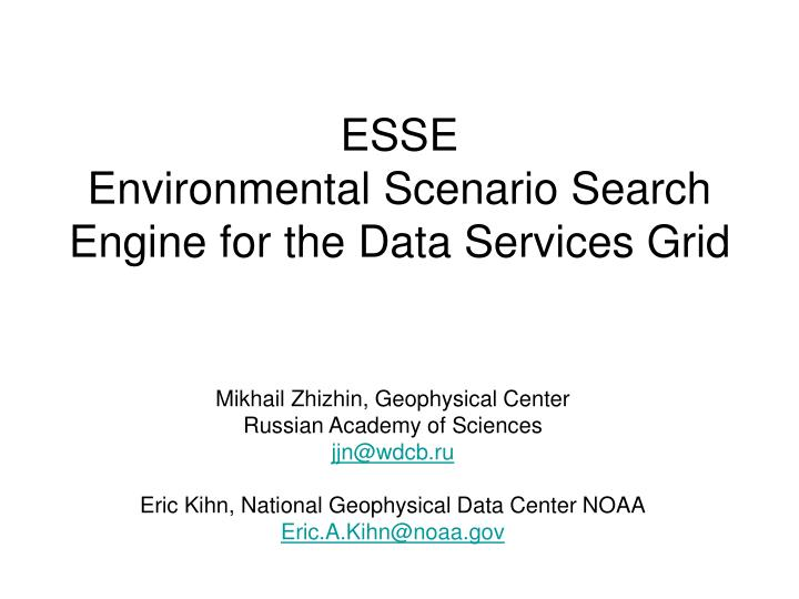 esse environmental scenario search engine for the data services grid