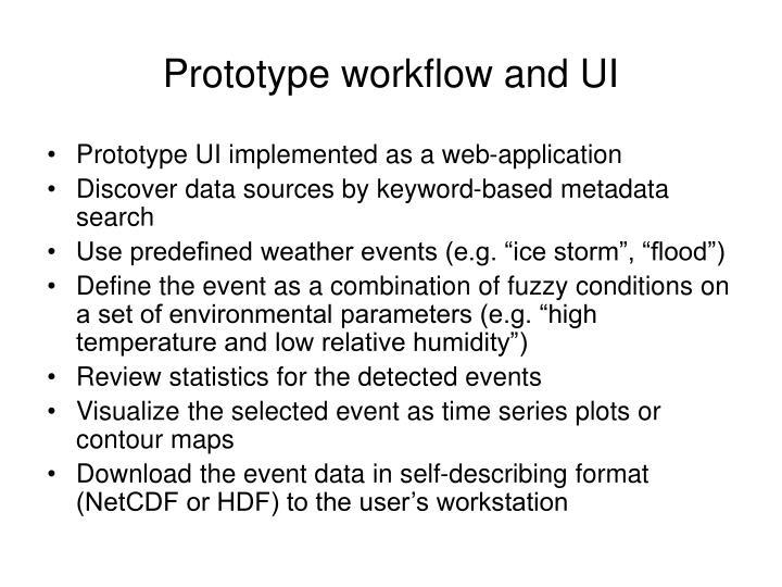Prototype workflow and UI