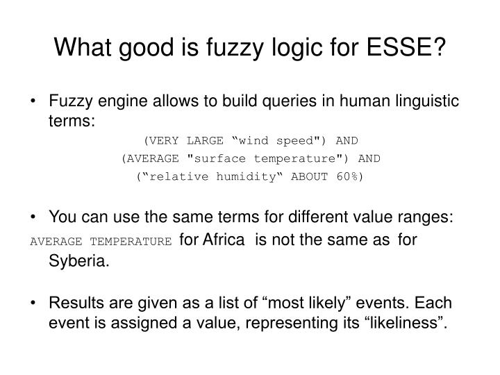 What good is fuzzy logic for ESSE?