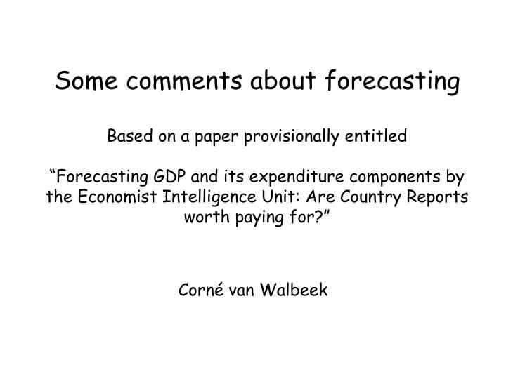 Some comments about forecasting