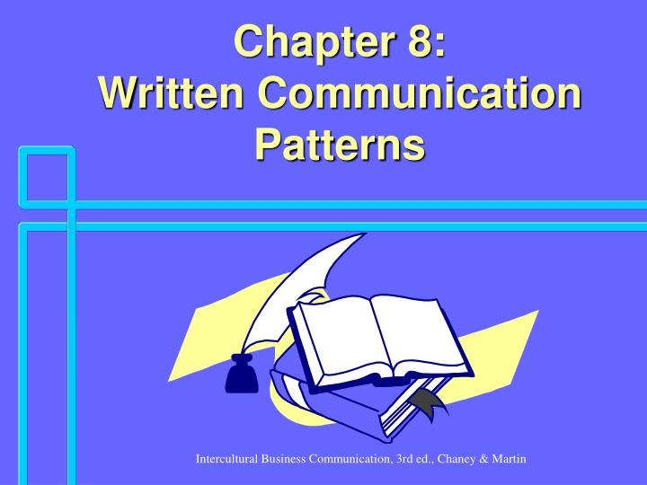 Chapter 8 written communication patterns