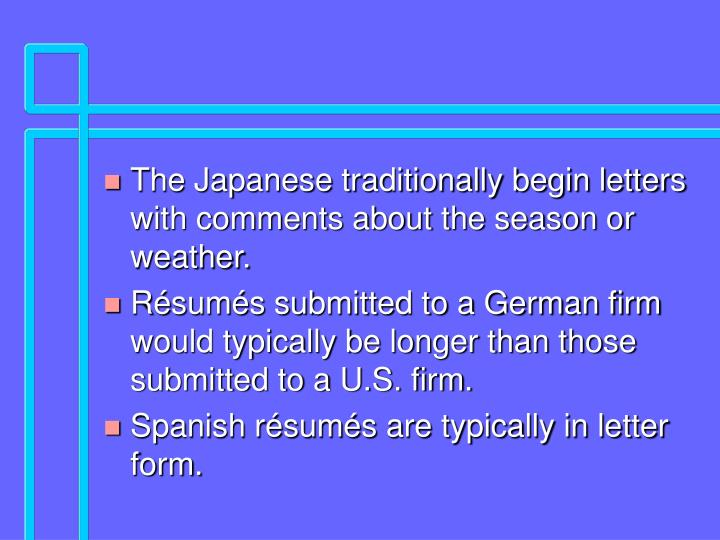 The Japanese traditionally begin letters with comments about the season or weather.