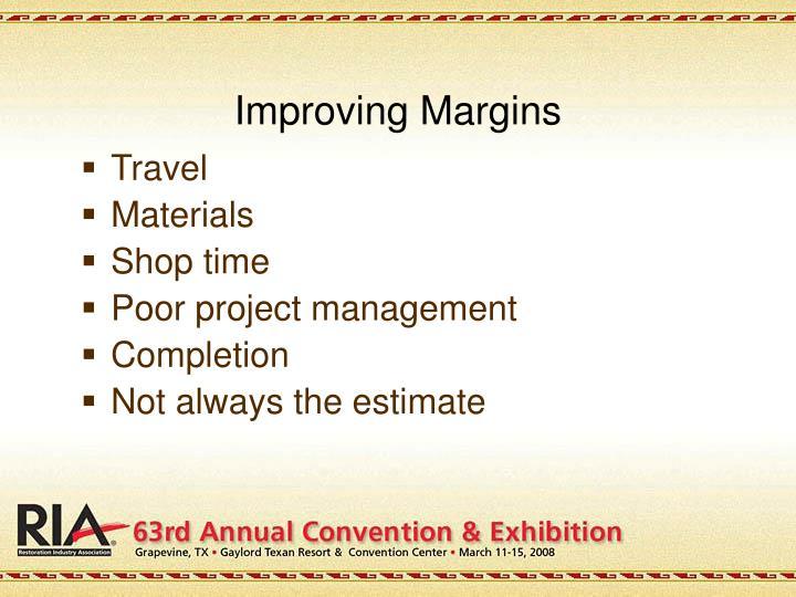 Improving Margins