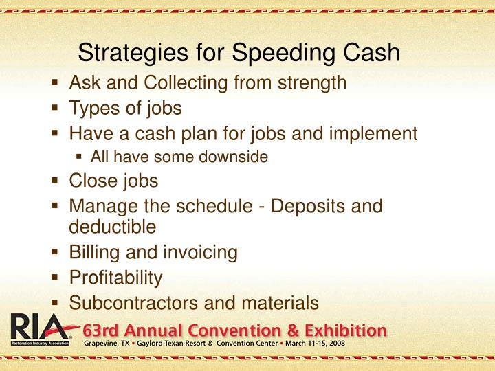 Strategies for Speeding Cash