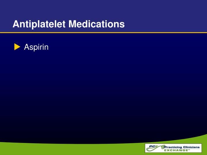 Antiplatelet Medications