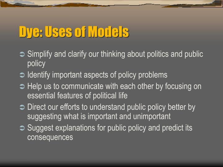 Dye: Uses of Models