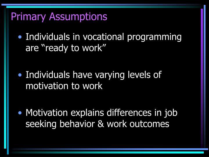 Primary Assumptions