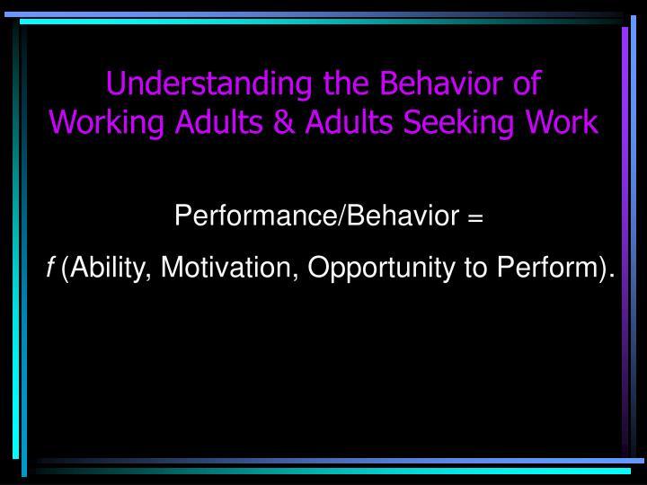 Understanding the Behavior of Working Adults & Adults Seeking Work