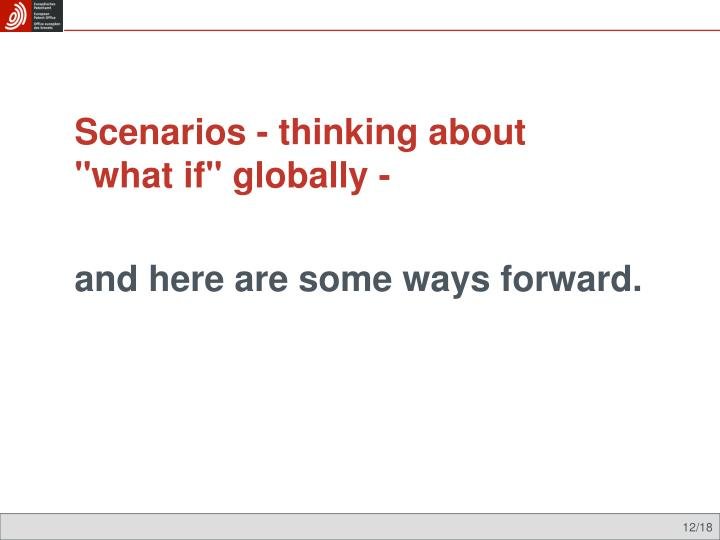 Scenarios - thinking about