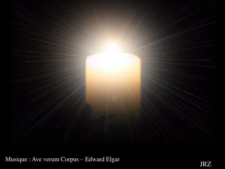 Musique : Ave verum Corpus – Edward Elgar