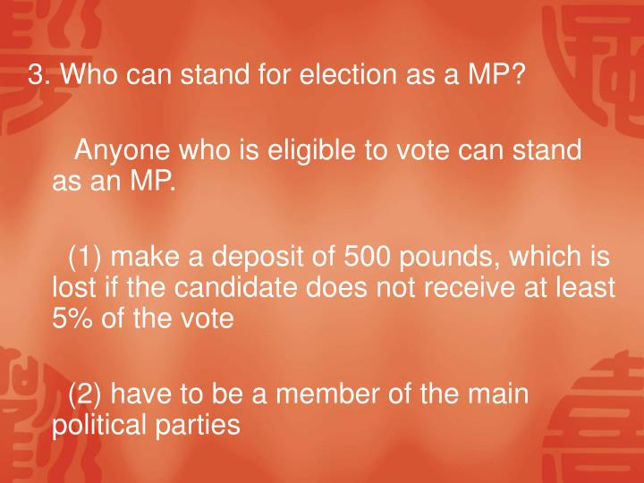 3. Who can stand for election as a MP?