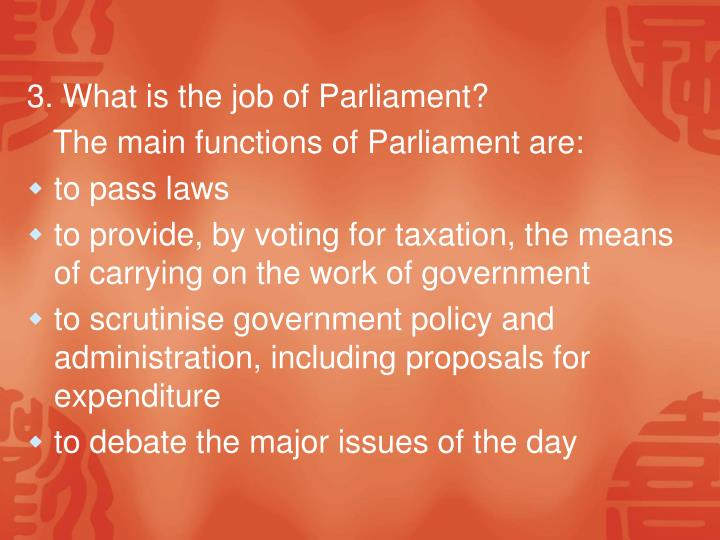 3. What is the job of Parliament?